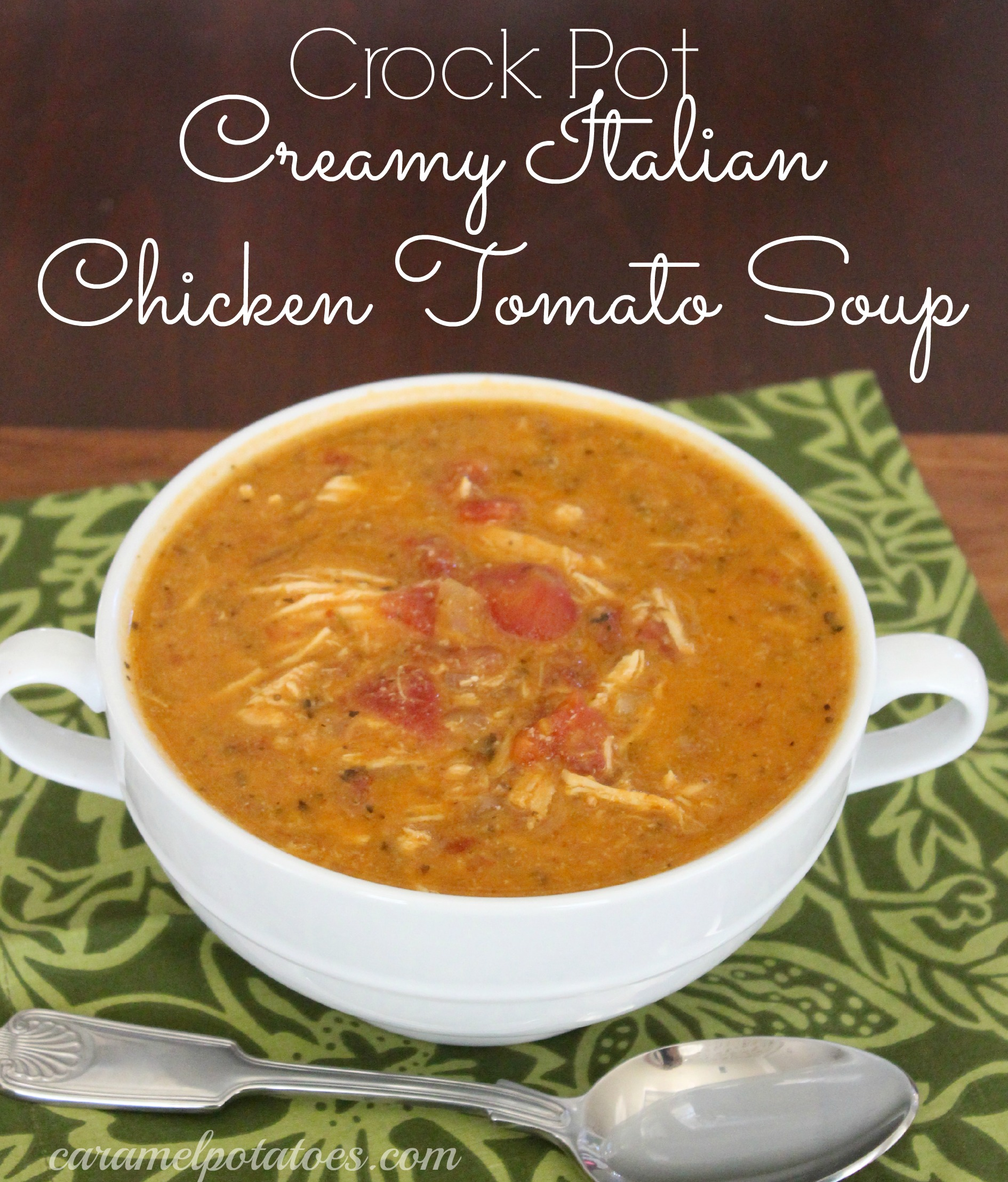 Caramel potatoes 187 crock pot creamy italian chicken tomato soup
