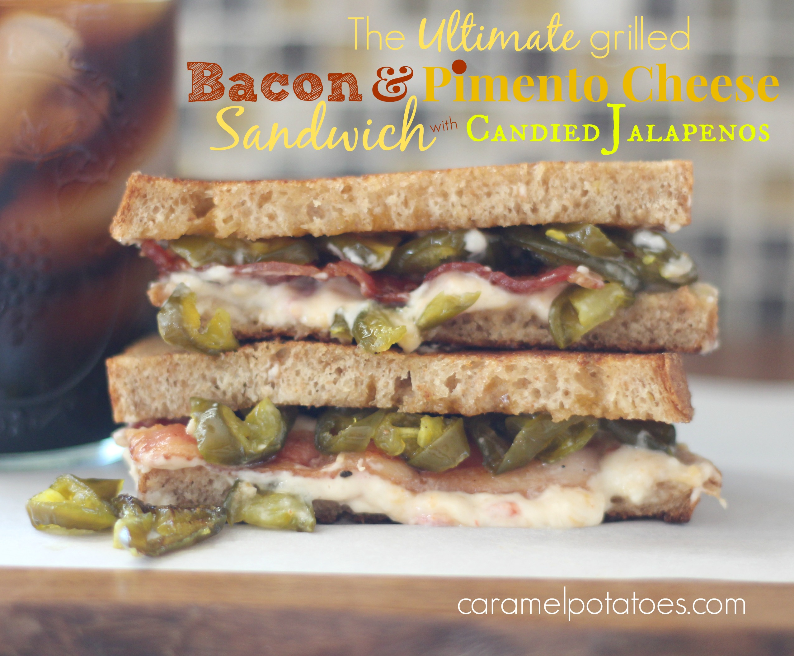 The Ultimate Grilled Bacon & Pimento Cheese Sandwich with Candied ...