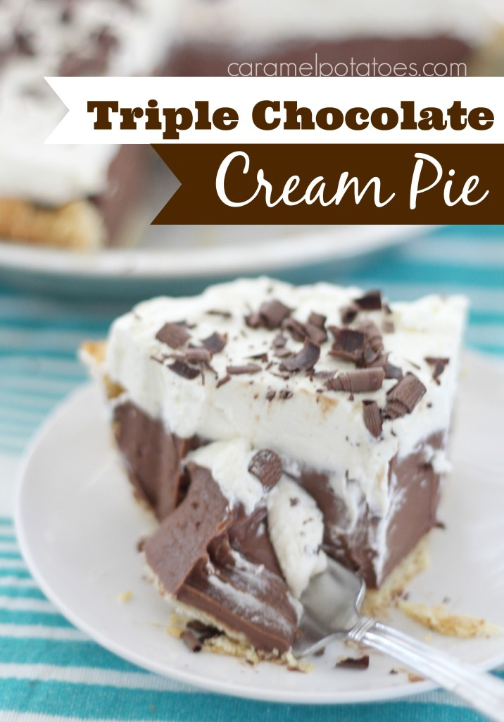 Caramel Potatoes » Triple Chocolate Cream Pie