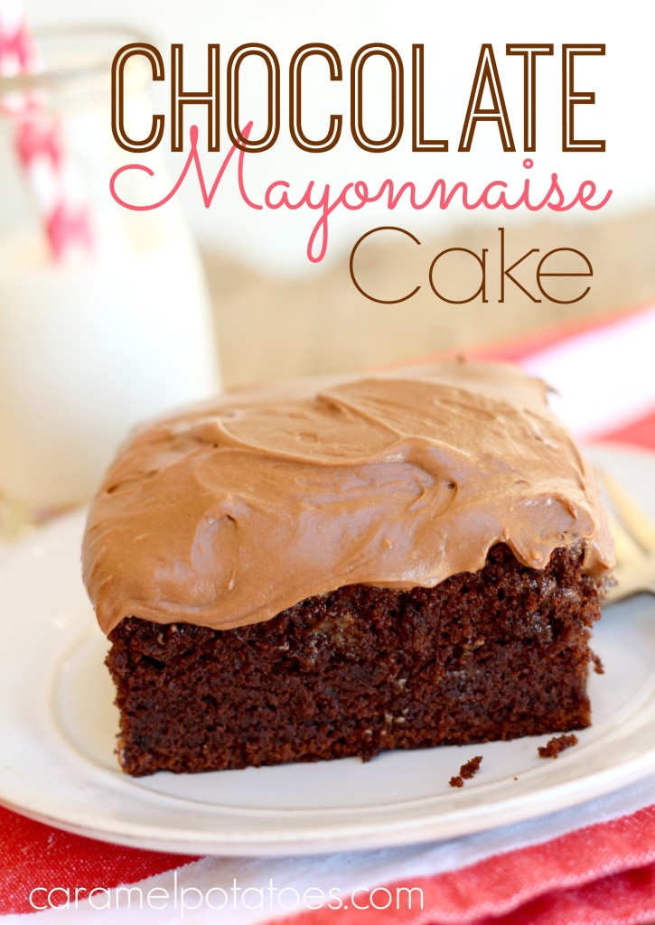 Caramel Potatoes » Chocolate Mayonnaise Cake
