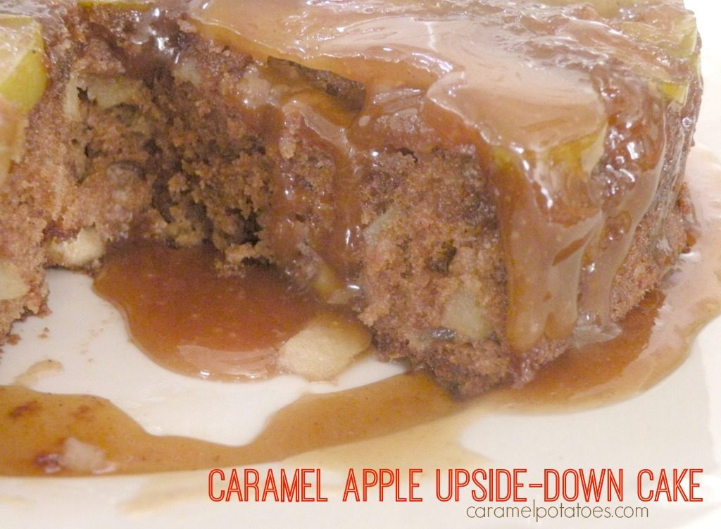 Caramel Potatoes » Caramel Apple Upside-Down Cake